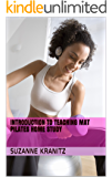 Introduction to Teaching Mat Pilates Home Study