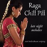 Raga Chill Pill: 35 Late Night Melodies