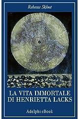 La vita immortale di Henrietta Lacks (La collana dei casi) (Italian Edition) Kindle Edition