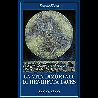 La vita immortale di Henrietta Lacks (La collana dei casi)
