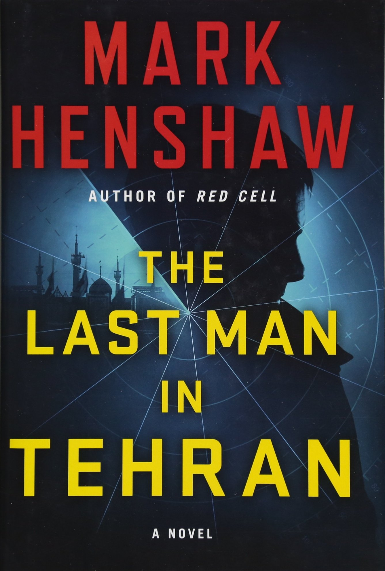 Amazon.com: The Last Man in Tehran: A Novel (a Jonathan Burke/Kyra Stryker  Thriller) (9781501161261): Mark Henshaw: Books