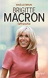 Brigitte Macron l'affranchie (French Edition)