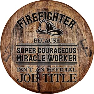 Whiskey Barrel Head Firefighter… Super Courageous Miracle Worker Funny Job Wall Decor Bar Sign