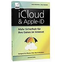 iCloud & Apple-ID - Mehr Sicherheit für Ihre Daten im Internet; für Mac, iPhone, iPad und Windows; aktuell zu iOS , macOS und Windows 10