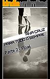 Para Todo o Sempre: Parte 2 - Final