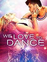 We Love to Dance [dt./OV]