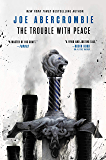 The Trouble with Peace (The Age of Madness Book 2)