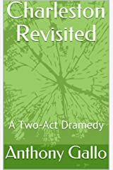 Charleston Revisited  : A Two-Act Dramedy Kindle Edition
