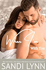 When I'm With You Kindle Edition