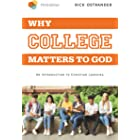 Why College Matters to God: An Introduction to Christian Learning