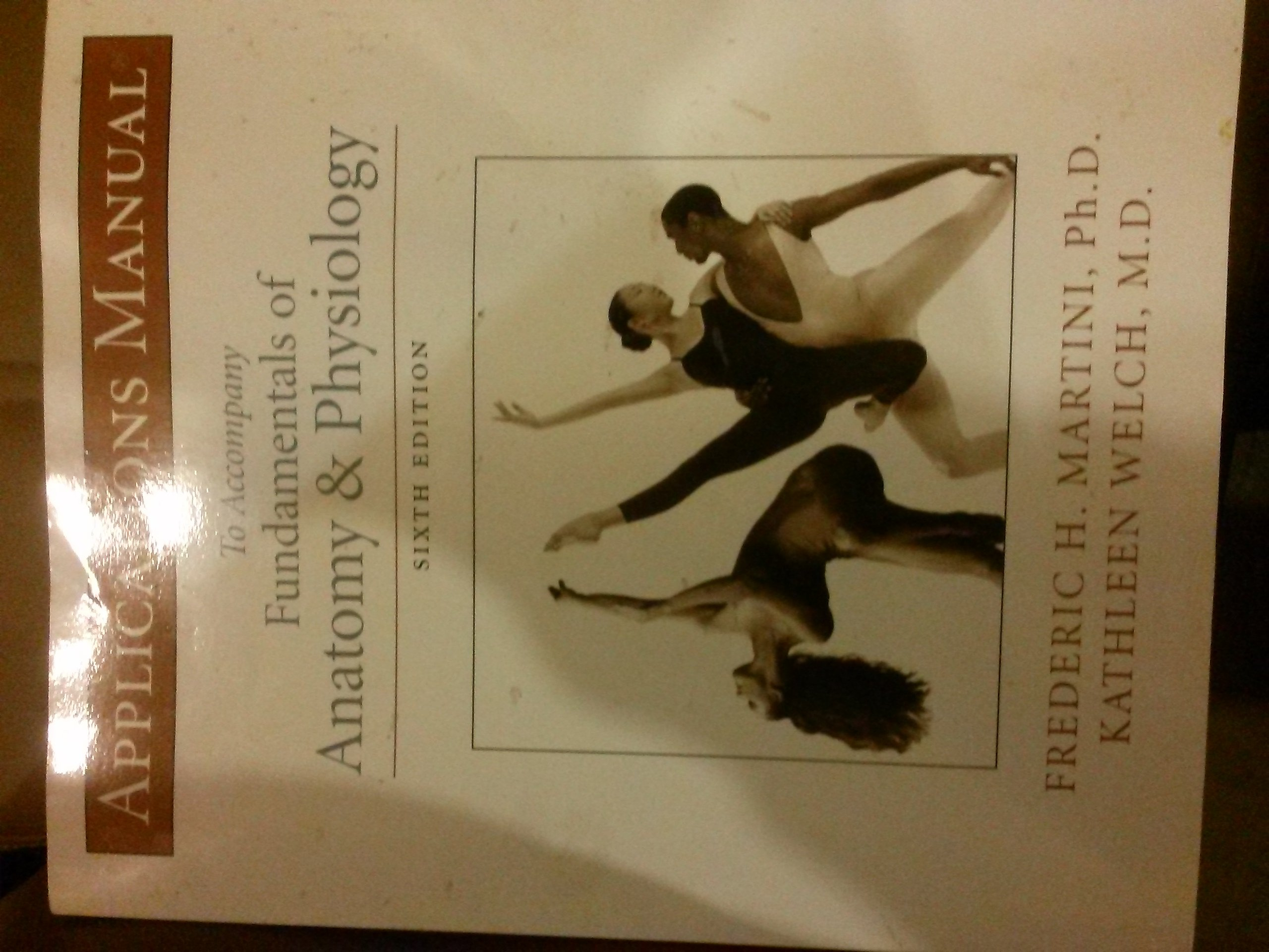 Applications Manual to Accompany Fundamentals of Anatomy ...