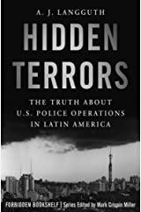 Hidden Terrors: The Truth About U.S. Police Operations in Latin America (Forbidden Bookshelf Book 27) Kindle Edition