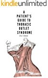A Patient's Guide to Thoracic Outlet Syndrome