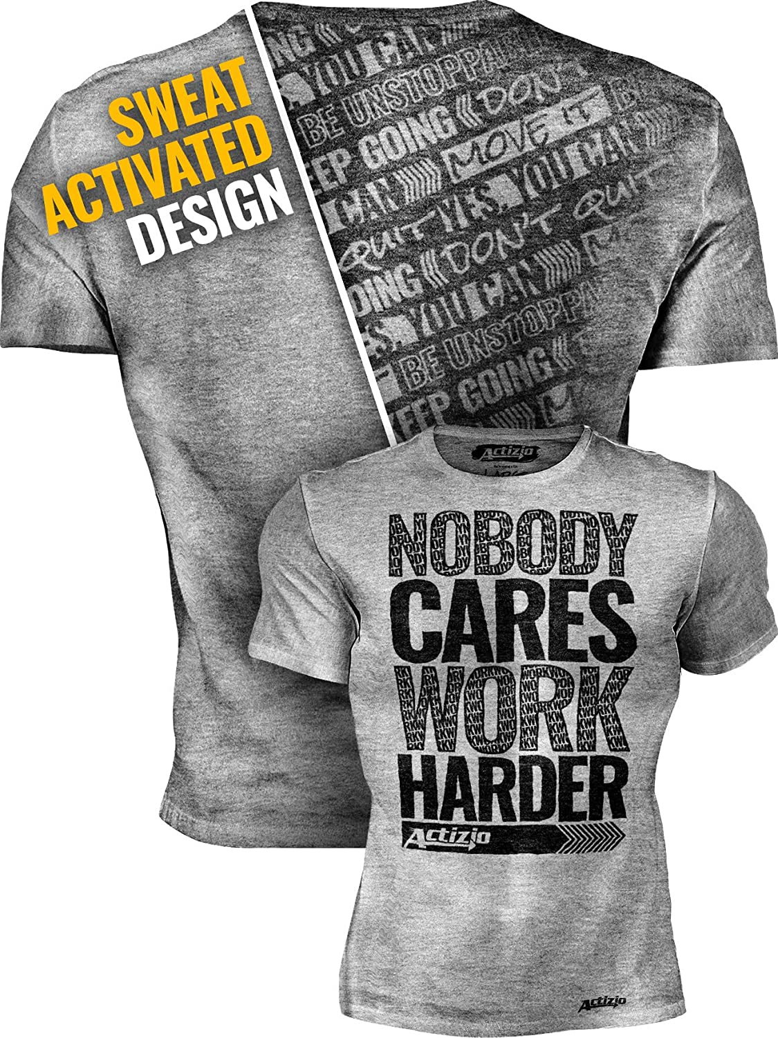 Actizio Sweat Activated Funny Motivational Workout Shirt, Nobody Cares - Work Harder