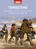 Tombstone: Wyatt Earp, the O.K. Corral, and the Vendetta Ride 1881–82 (Raid Book 41)