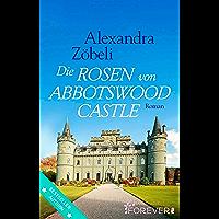 Die Rosen von Abbotswood Castle: Roman (German Edition)