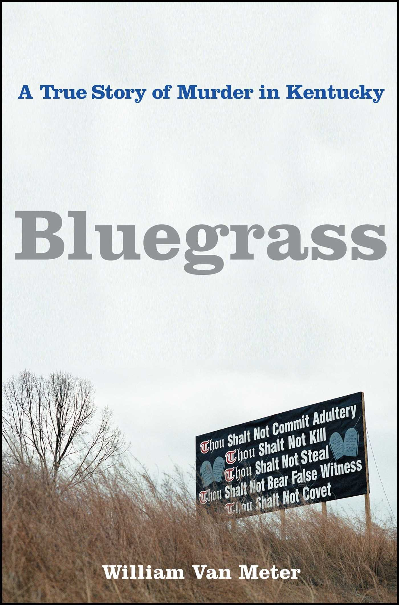 The Bluegrass Conspiracy: An Inside Story of Power, Greed, Drugs and Murder
