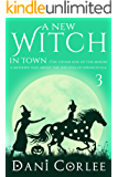 A New Witch in Town (the Other Side of the Moon) (A Modern Tale about the Witches of Springsville Book 3)