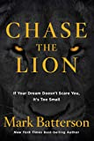 Chase the Lion: If Your Dream Doesn't Scare