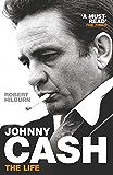 Johnny Cash: The Life (English Edition)