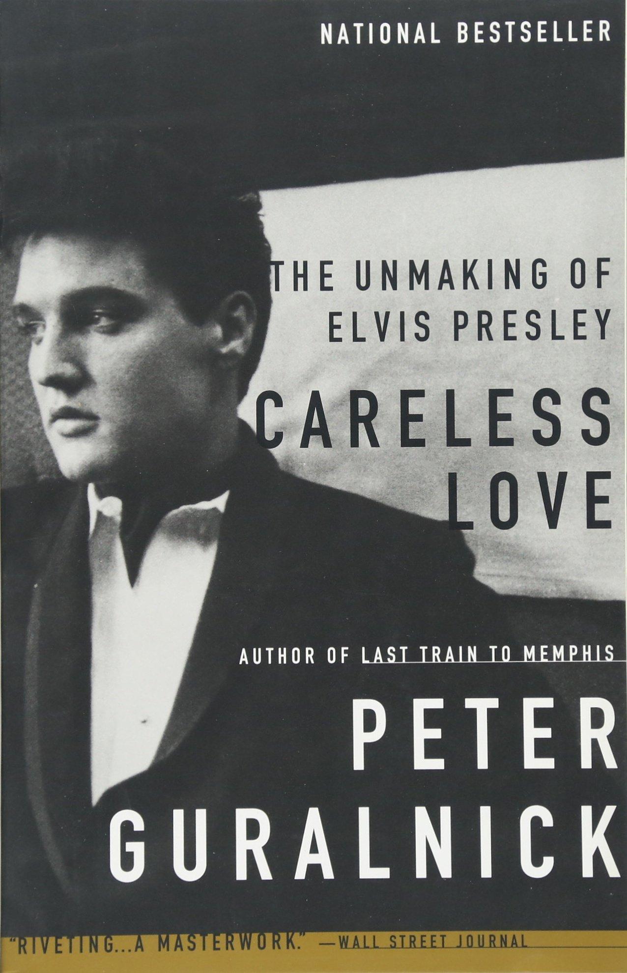 Careless love the unmaking of elvis presley peter guralnick careless love the unmaking of elvis presley peter guralnick 8601404497162 amazon books fandeluxe Choice Image