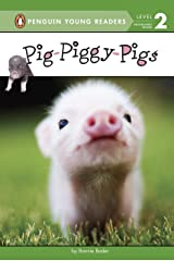 Pig-Piggy-Pigs (Penguin Young Readers, Level 2) Kindle Edition