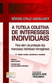 A tutela coletiva de interesses individuais: para além da proteção dos interesses individuais homogêneos