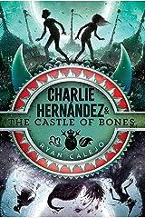 Charlie Hernández & the Castle of Bones Kindle Edition