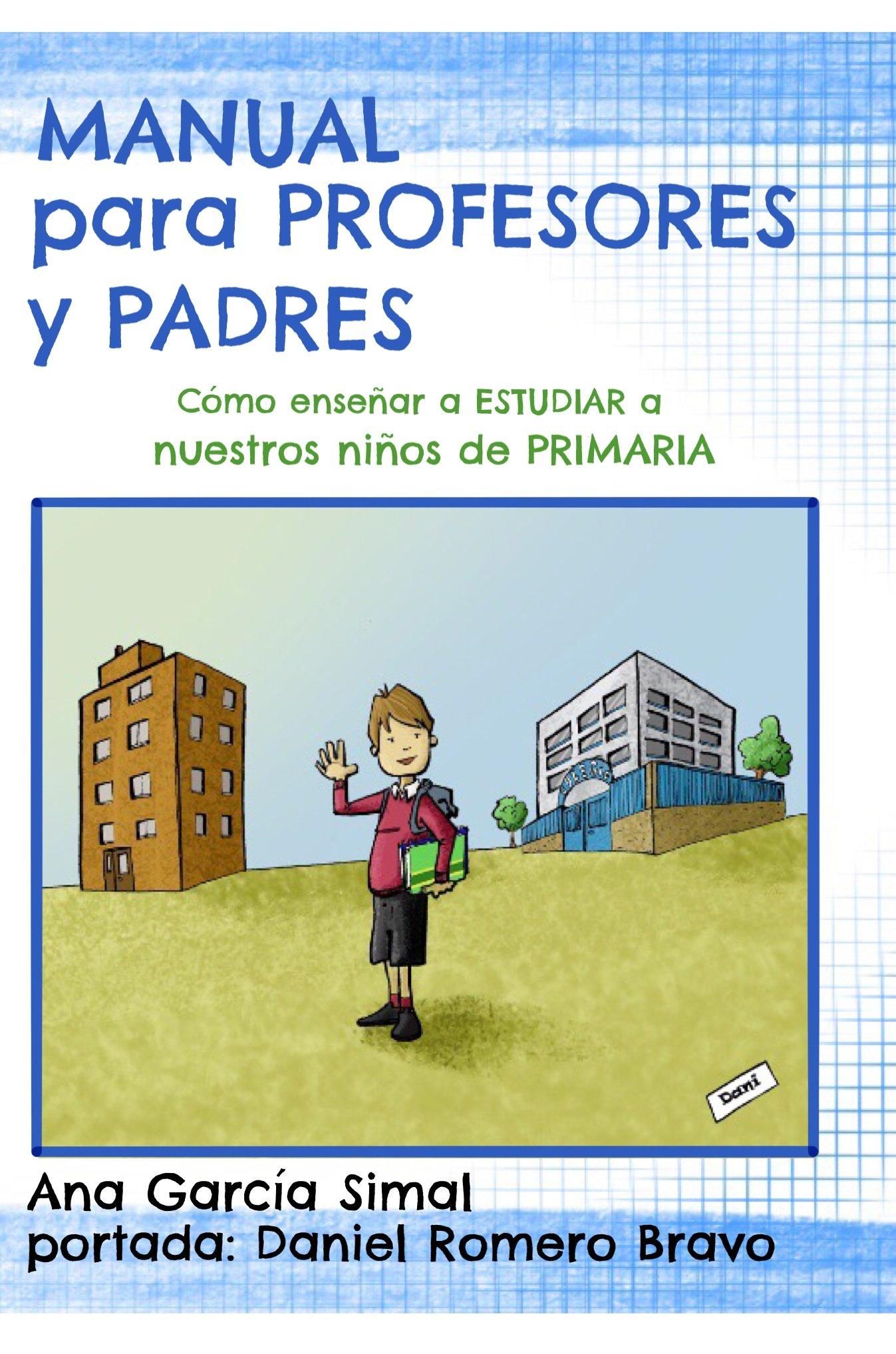 Manual para Profesores y Padres: Como Enseñar a estudiar a ...