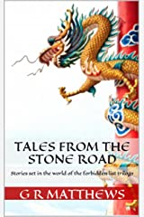Tales from the Stone Road: Stories set in the world of the forbidden list trilogy Kindle Edition