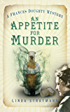 An Appetite for Murder: A Frances Doughty Mystery (The Frances Doughty Mysteries Book 4)