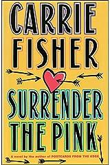 Surrender the Pink Paperback