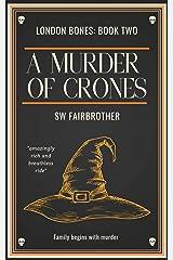 A Murder of Crones (London Bones Book 2) Kindle Edition