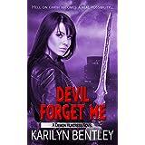 Devil Forget Me (A Demon Huntress Novel Book 5)
