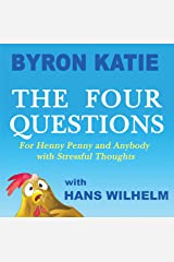 The Four Questions: For Henny Penny and Anybody with Stressful Thoughts Hardcover