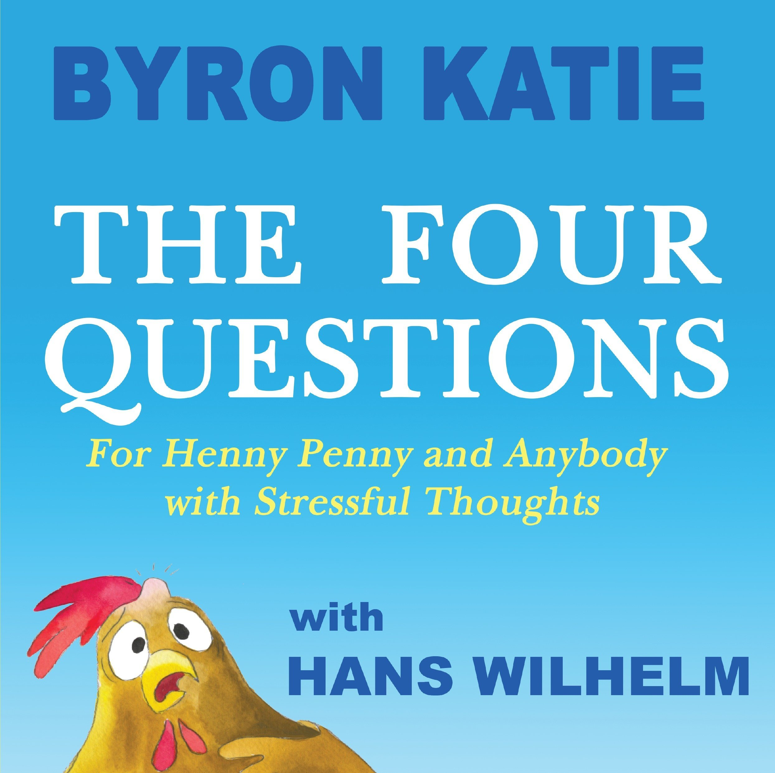 Download The Four Questions: For Henny Penny and Anybody with Stressful Thoughts pdf