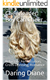 Cheerleader:Boy Can Cheer: Reluctant Feminization, Cross-Dressing, Romance (Lee Corcoran Book 2)