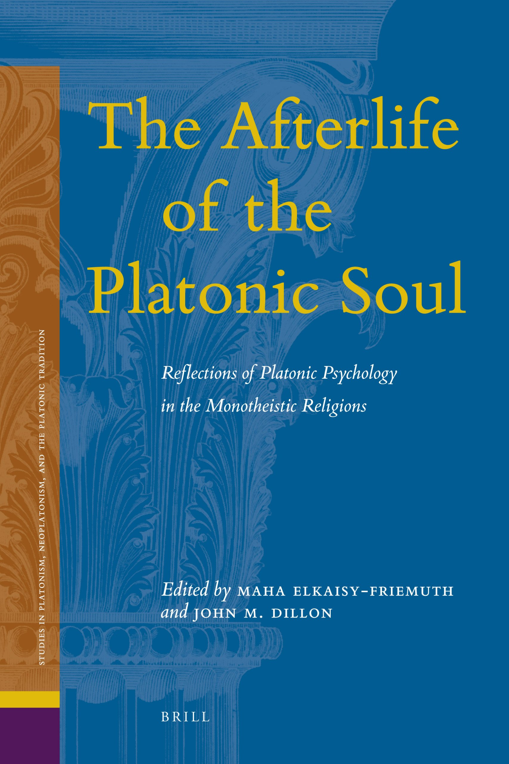 The Afterlife of the Platonic Soul (Studies in Platonism, Neoplatonism, and the Platonic Traditi) by Brill