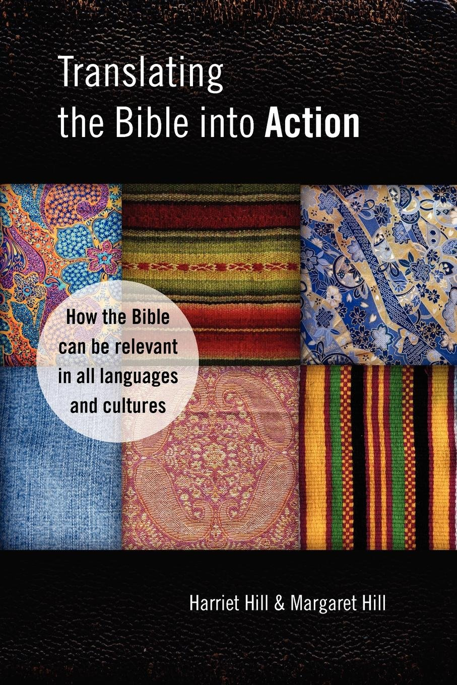 Translating the Bible Into Action: How the Bible Can Be Relevant in All Languages and Cultures by Piquant Editions