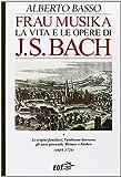 Frau Musika. La vita e le opere di J. S. Bach: 1