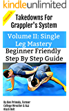 Takedowns For Grappler's System: Volume II Single Leg Mastery