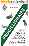 Frugillionaire: 500 Fabulous Ways to Live Richly and Save a Fortune (English Edition)