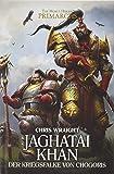 Jaghatai Khan - Der Kriegsfalke von Chogoris: The Horus Heresy - Primarchs 08