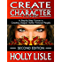 Create A Character Clinic: A Step-By Step Course in Creating Deeper, Better Fictional People