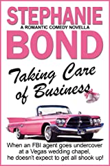 Taking Care of Business: a romantic comedy Kindle Edition