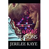 All the Wrong Reasons: When something so wrong can feel so right! (Destiny's Games Book 1)
