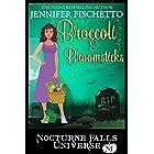 Broccoli & Broomsticks: A Nocturne Falls Universe Story: Nocturne Falls Universe