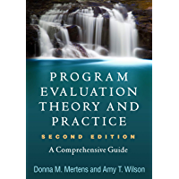 Program Evaluation Theory and Practice, Second Edition: A Comprehensive Guide