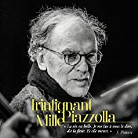 Trintignant/Mille/Piazzolla