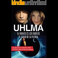 UHLMA: El mundo de los sueños. El ciclo de la fuerza